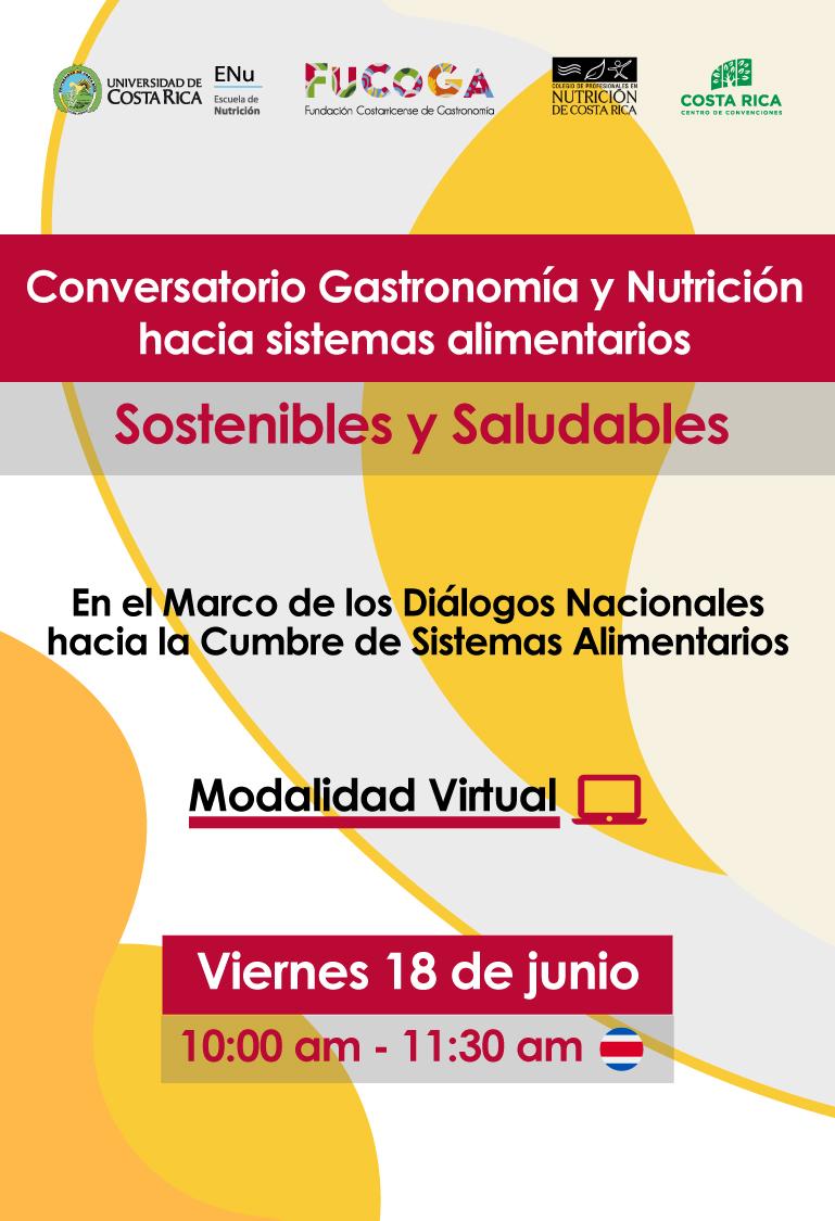 Conversatorio Gastronomía y Nutrición hacia Sistemas Alimentarios Sostenibles y Saludables ( Retos y Oportunidades)