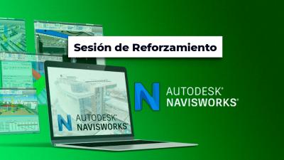 Sesión de Reforzamiento del curso: Planificación y coordinación BIM con Navisworks